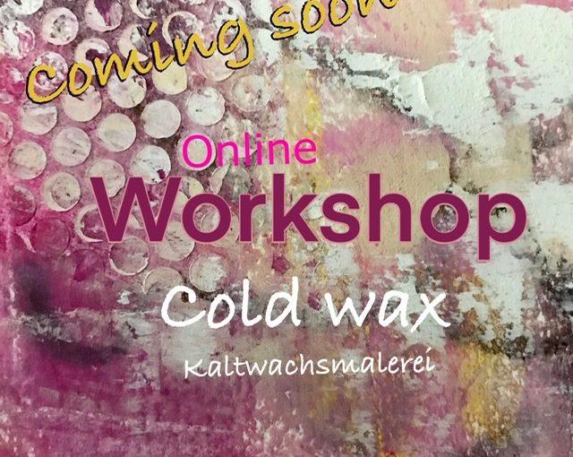 Cold wax Kaltwachsmalerei - Mixed Media Art - Online-Workshop